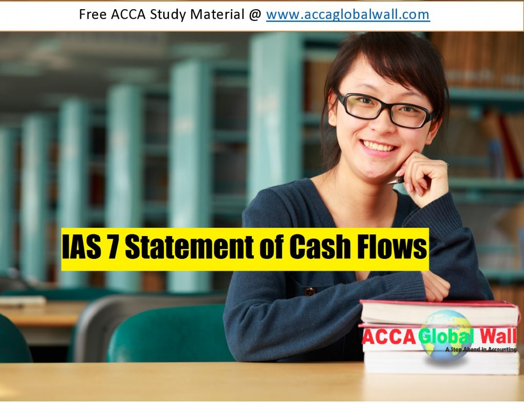 IAS 7 Statement of Cash Flows accaglobalwall.com
