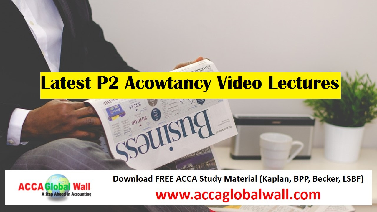 Latest P2 Acowtancy Video Lectures 2017 - ACCA Study Material
