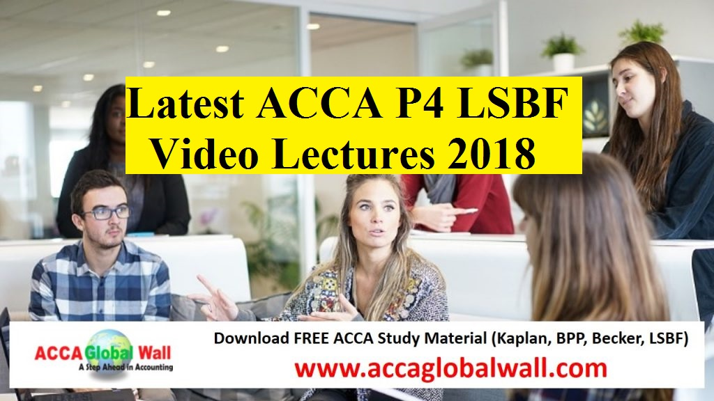 Latest ACCA P4 LSBF Video Lectures 2018