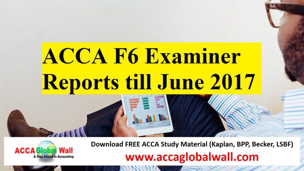 ACCA F6 Examiner Reports till June 2017