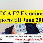 ACCA F7 Examiner Reports till June 2017