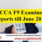 ACCA F9 Examiner Reports till June 2017
