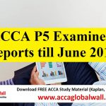 ACCA P5 Examiner Reports till June 2017