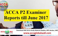 ACCA P2 Examiner Reports till June 2017