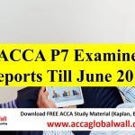 ACCA P7 Examiner Reports till June 2017