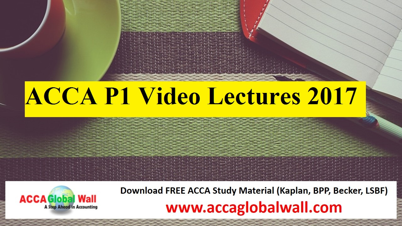 ACCA P1 Video Lectures 2017 - ACCA Study Material