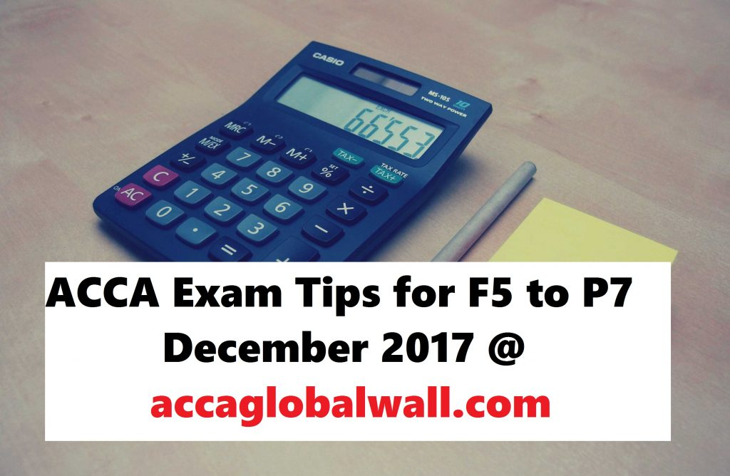 ACCA Exam Tips for F5 to P7 December 2017 - ACCA Study Material