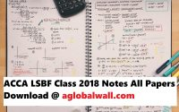 ACCA LSBF Class 2018 Notes All Papers Download