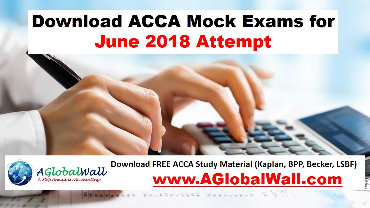 ACCA Mock Exams for June and September 2018 Attempt