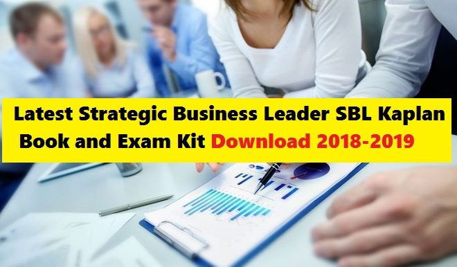 Latest Strategic Business Leader (SBL) Kaplan Book and Exam Kit Download 2018-2019