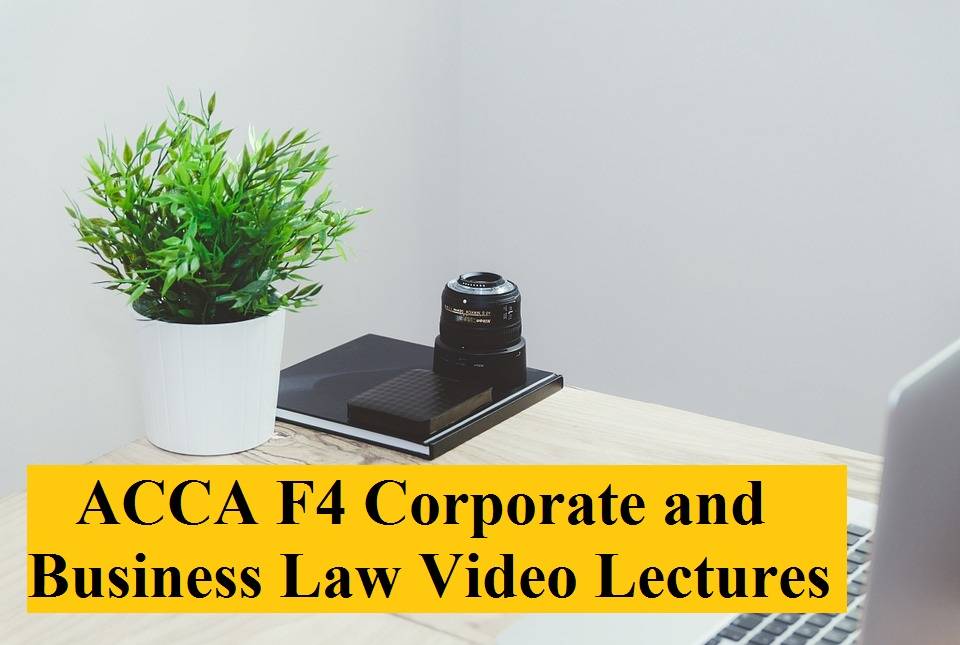 ACCA F4 Corporate and Business Law Video Lectures