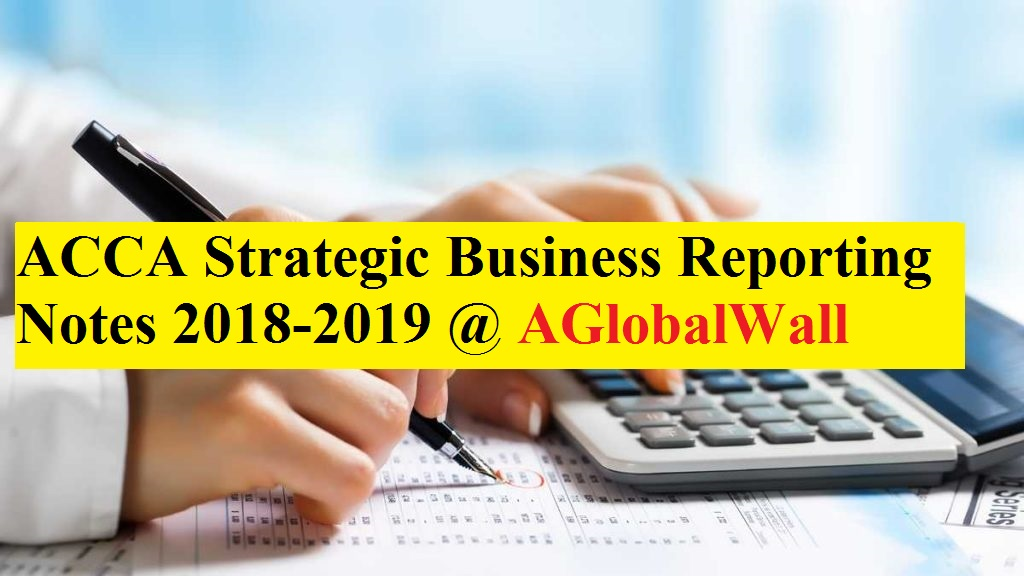ACCA Strategic Business Reporting Notes 2018-2019