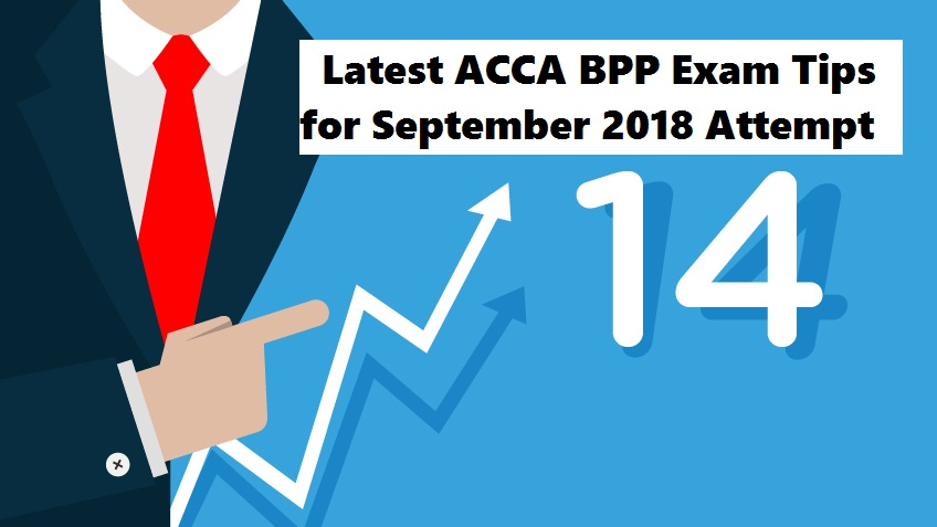 Latest ACCA BPP Exam Tips for September 2018 Attempt