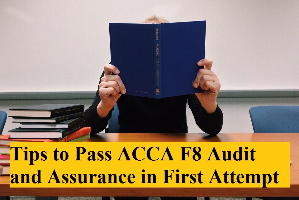 Tips to Pass ACCA F8 Audit and Assurance in First Attempt