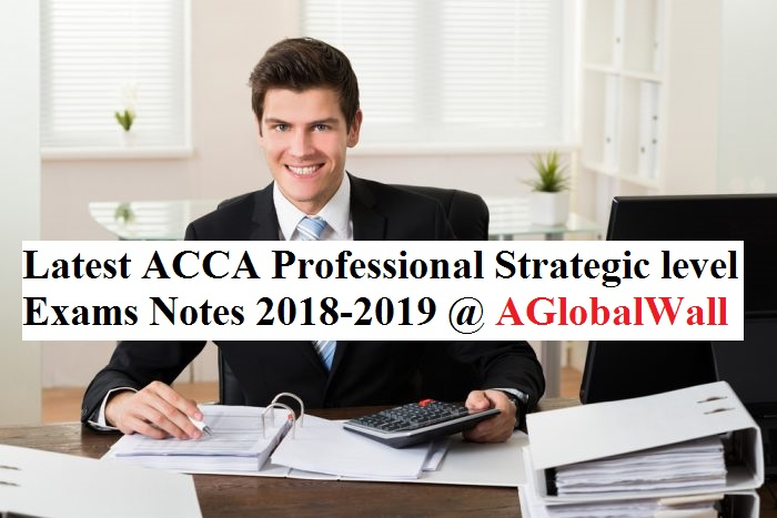 Latest ACCA Professional Strategic level Exams Notes 2018-2019