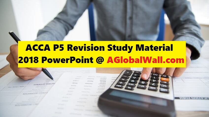 ACCA P5 Revision Study Material 2018