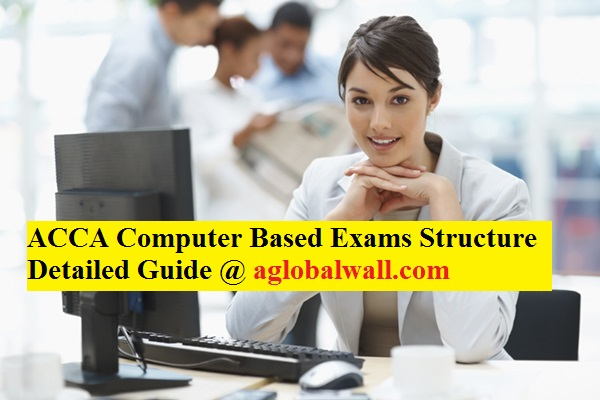 ACCA Computer Based Exams Structure Detailed Guide