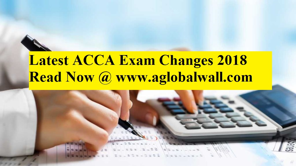 Latest ACCA Exam Changes in 2018