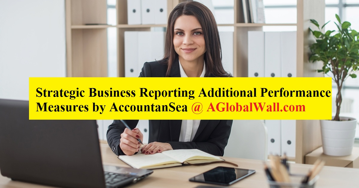 Strategic Business Reporting Additional Performance Measures by AccountanSea
