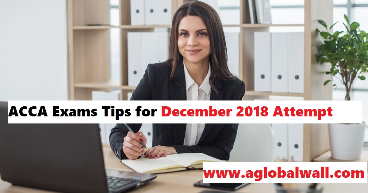 ACCA Exams Tips for December 2018 Attempt