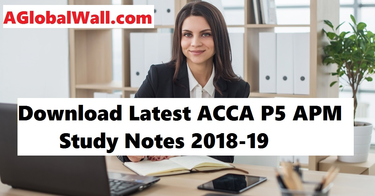 Download Latest ACCA P5 APM Study Notes 2018-19