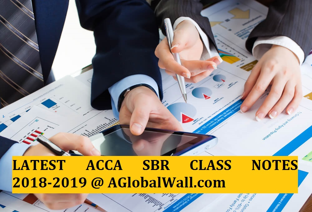 LATEST ACCA SBR CLASS NOTES 2018-2019