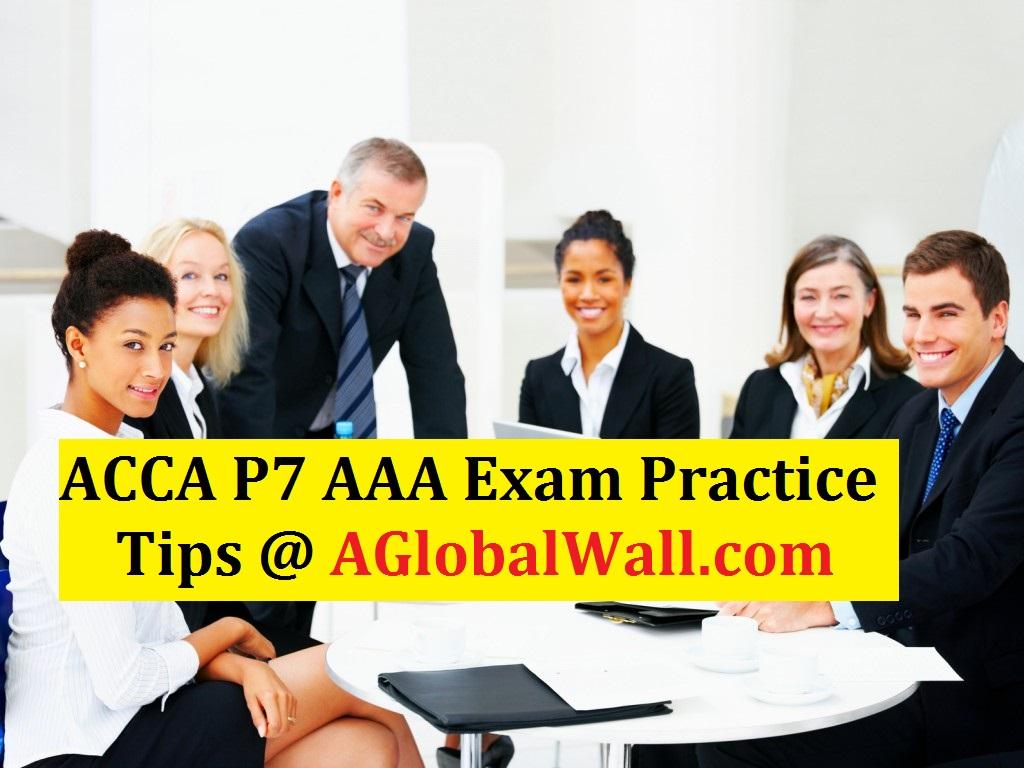 ACCA P7 AAA Exam Practice Tips