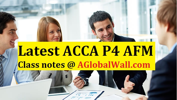 Latest ACCA P4 AFM Class notes
