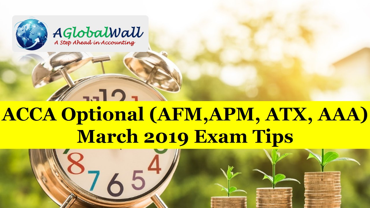 ACCA Optional Level March 2019 Exam Tips
