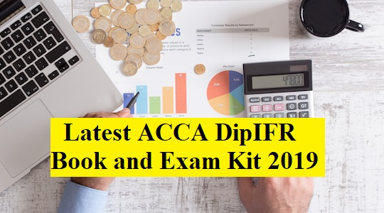 Latest ACCA DipIFR Book and Exam Kit 2019