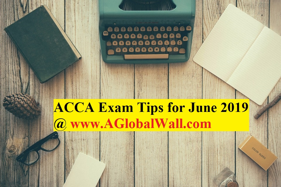ACCA Exam Tips for June 2019