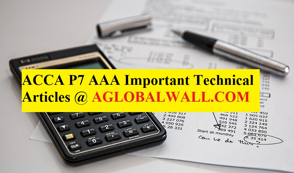 ACCA P7 AAA Important Technical Articles