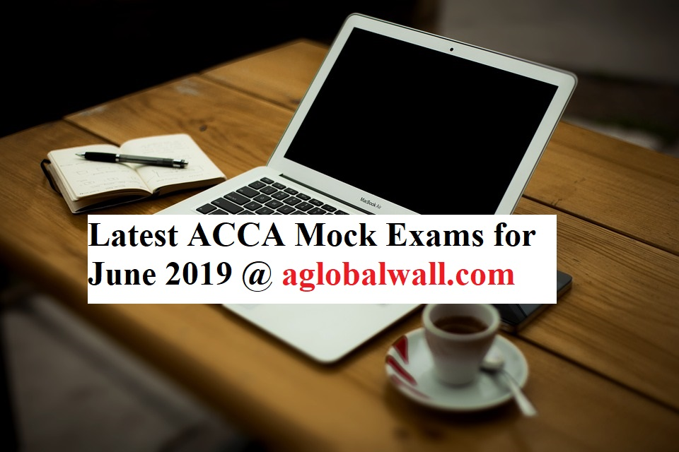 Latest ACCA Mock Exams for June 2019