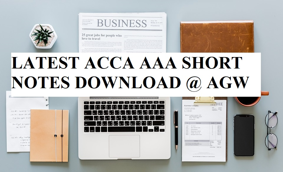 LATEST ACCA AAA SHORT NOTES DOWNLOAD