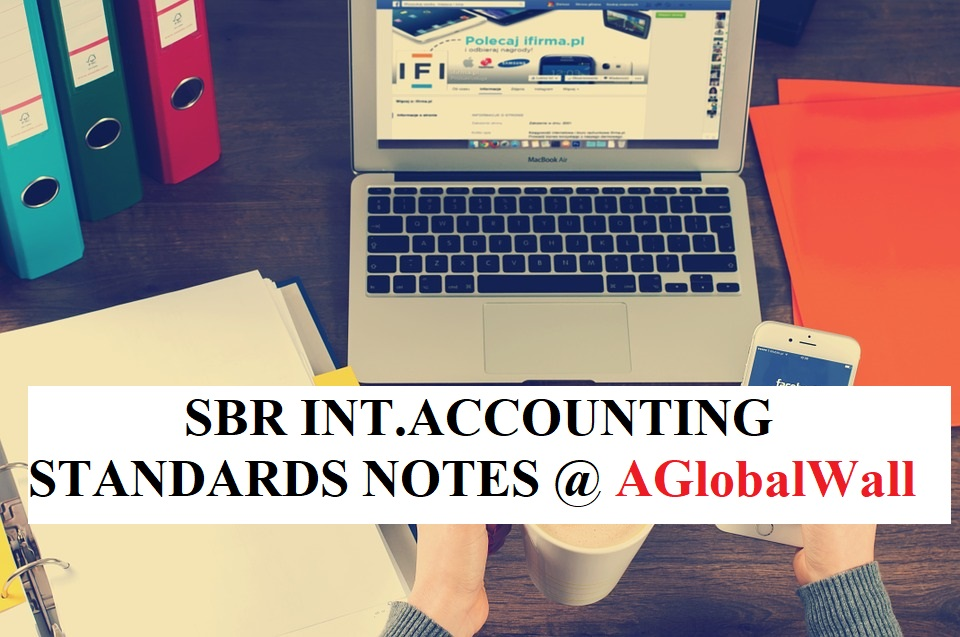 SBR INTERNATIONAL ACCOUNTING STANDARDS NOTES