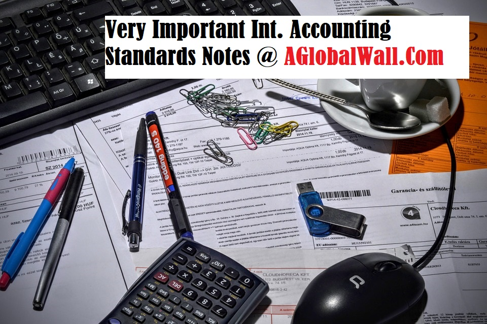 Very Important International Accounting Standards Notes